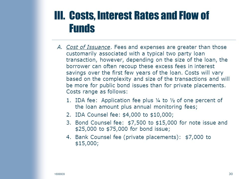 30 1699909 III. Costs, Interest Rates and Flow of Funds A.Cost of Issuance.