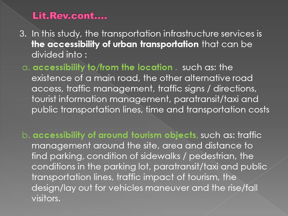 3. In this study, the transportation infrastructure services is the accessibility of urban transportation that can be divided into : a. accessibility