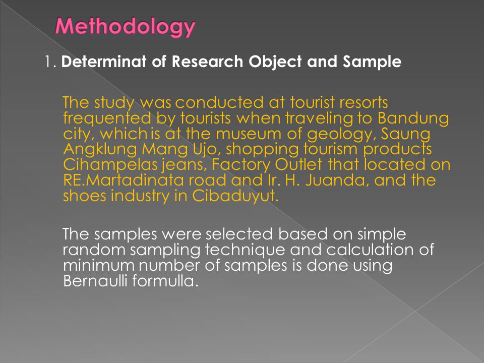 1. Determinat of Research Object and Sample The study was conducted at tourist resorts frequented by tourists when traveling to Bandung city, which is