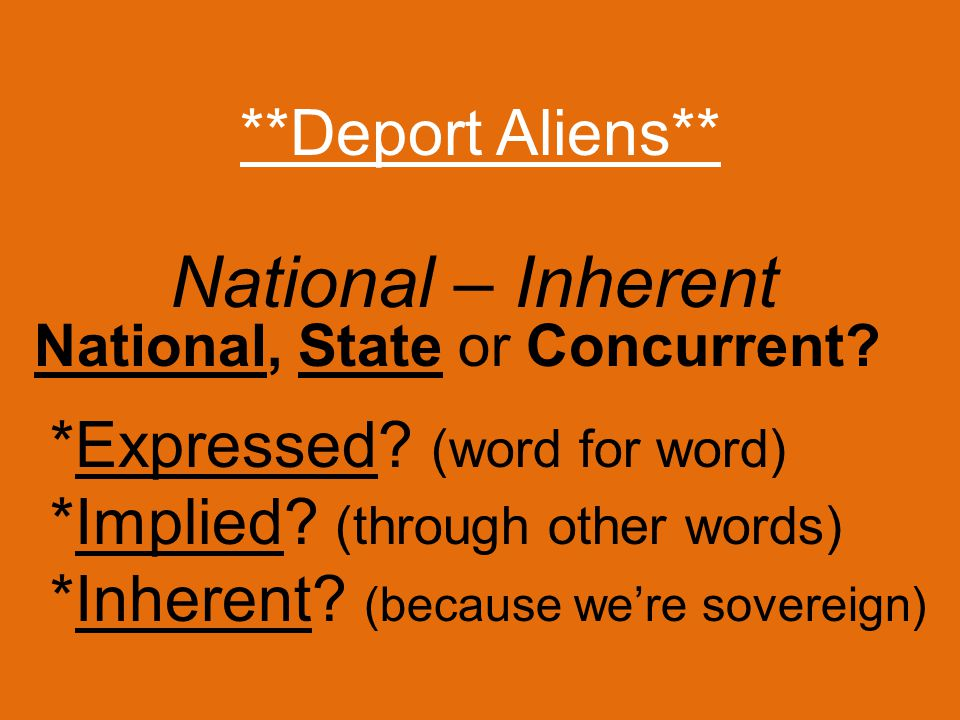 **Deport Aliens** *Expressed.(word for word) *Implied.