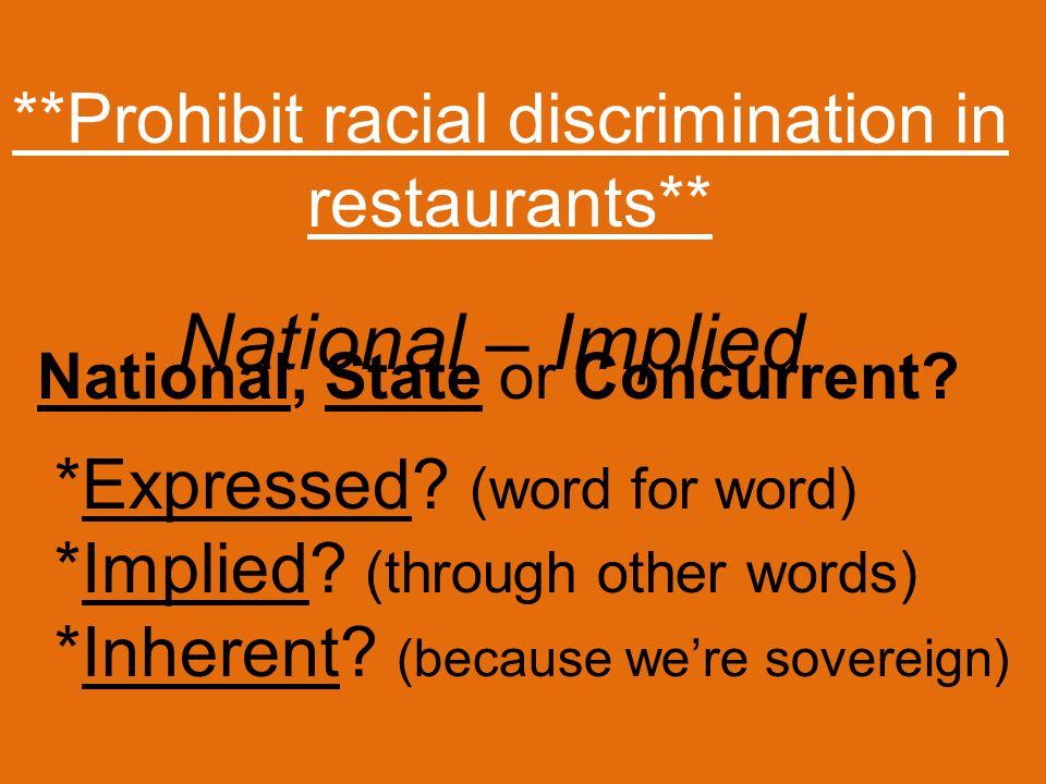 **Prohibit racial discrimination in restaurants** *Expressed.