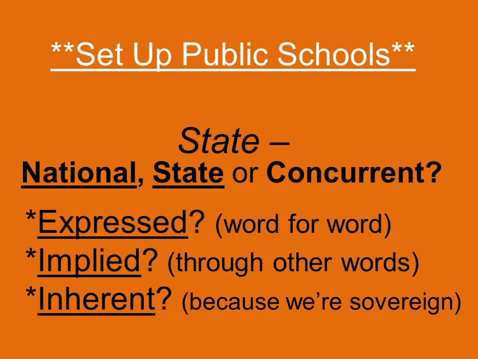 **Set Up Public Schools** *Expressed.(word for word) *Implied.