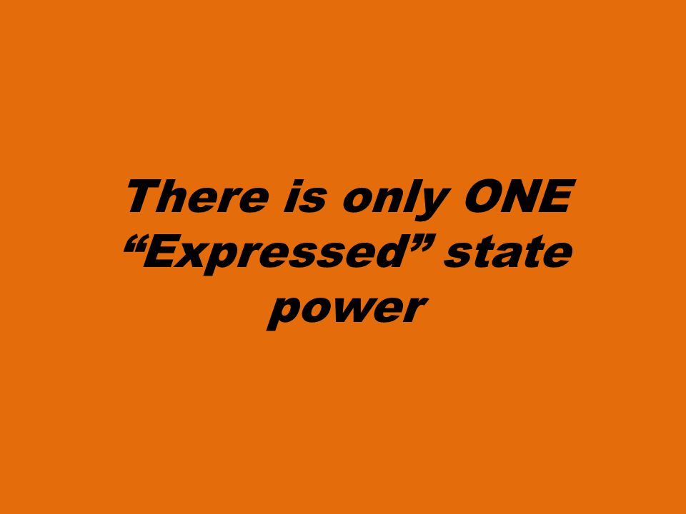 There is only ONE Expressed state power