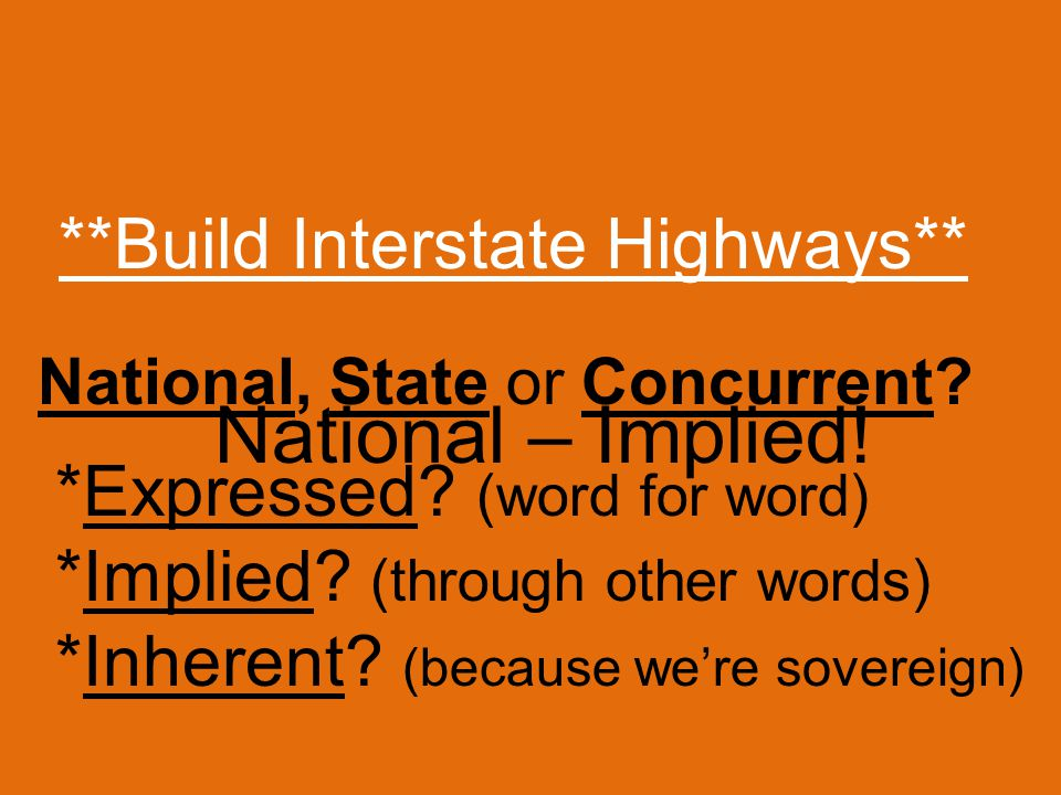 **Build Interstate Highways** *Expressed. (word for word) *Implied.