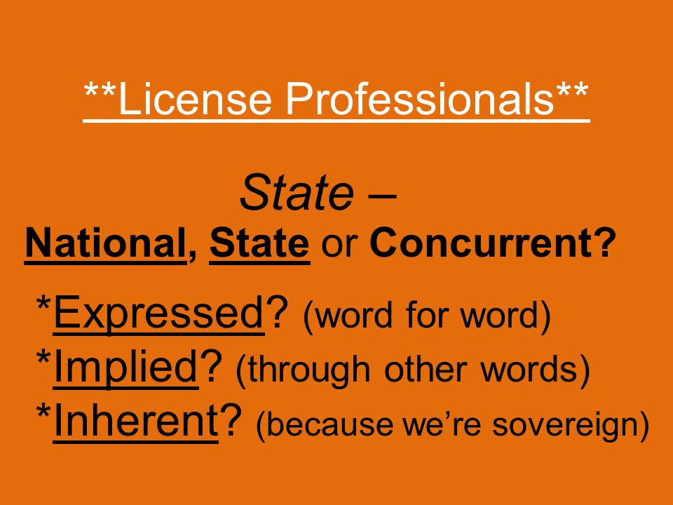 **License Professionals** *Expressed. (word for word) *Implied.