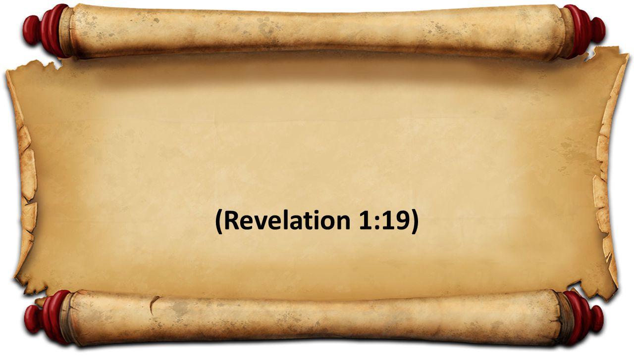 (Revelation 1:19)