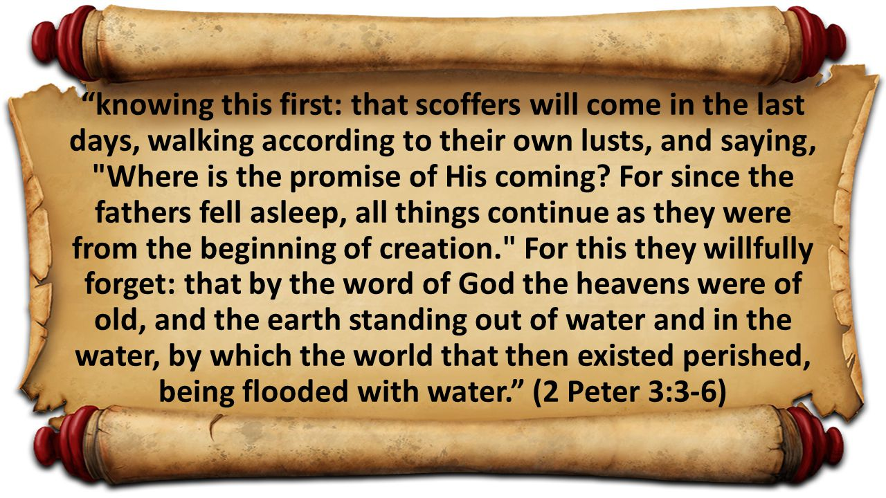 knowing this first: that scoffers will come in the last days, walking according to their own lusts, and saying, Where is the promise of His coming.