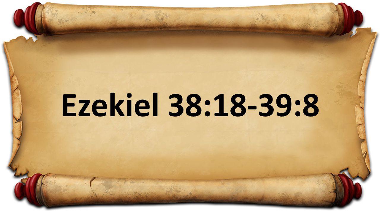 Ezekiel 38:18-39:8