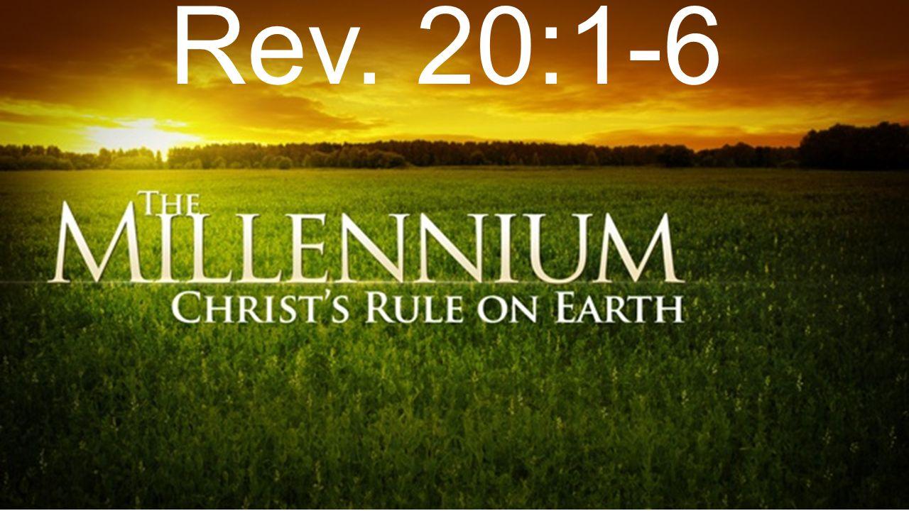 Rev. 20:1-6