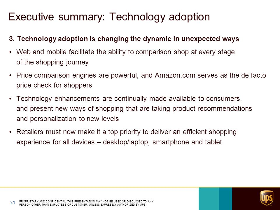 Executive summary: Technology adoption 3. Technology adoption is changing the dynamic in unexpected ways Web and mobile facilitate the ability to comp