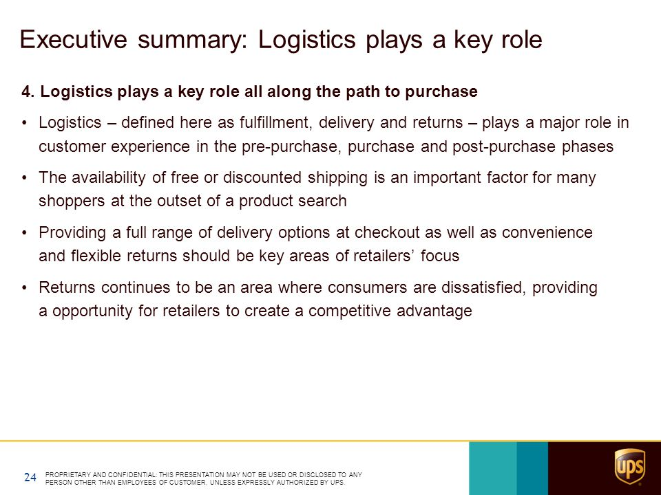 Executive summary: Logistics plays a key role 4. Logistics plays a key role all along the path to purchase Logistics – defined here as fulfillment, de