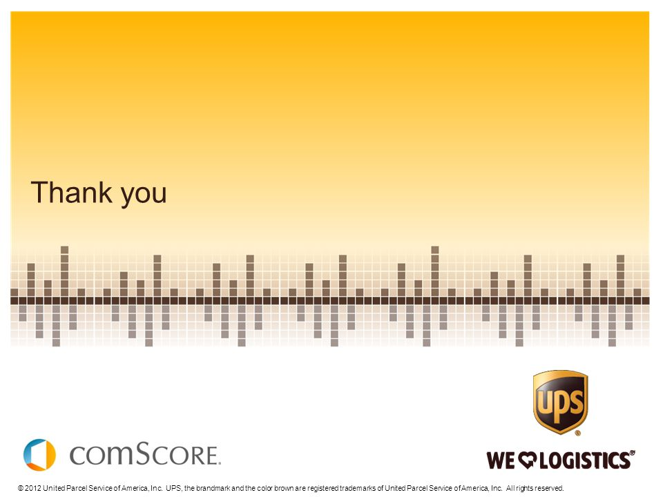 Thank you © 2012 United Parcel Service of America, Inc.