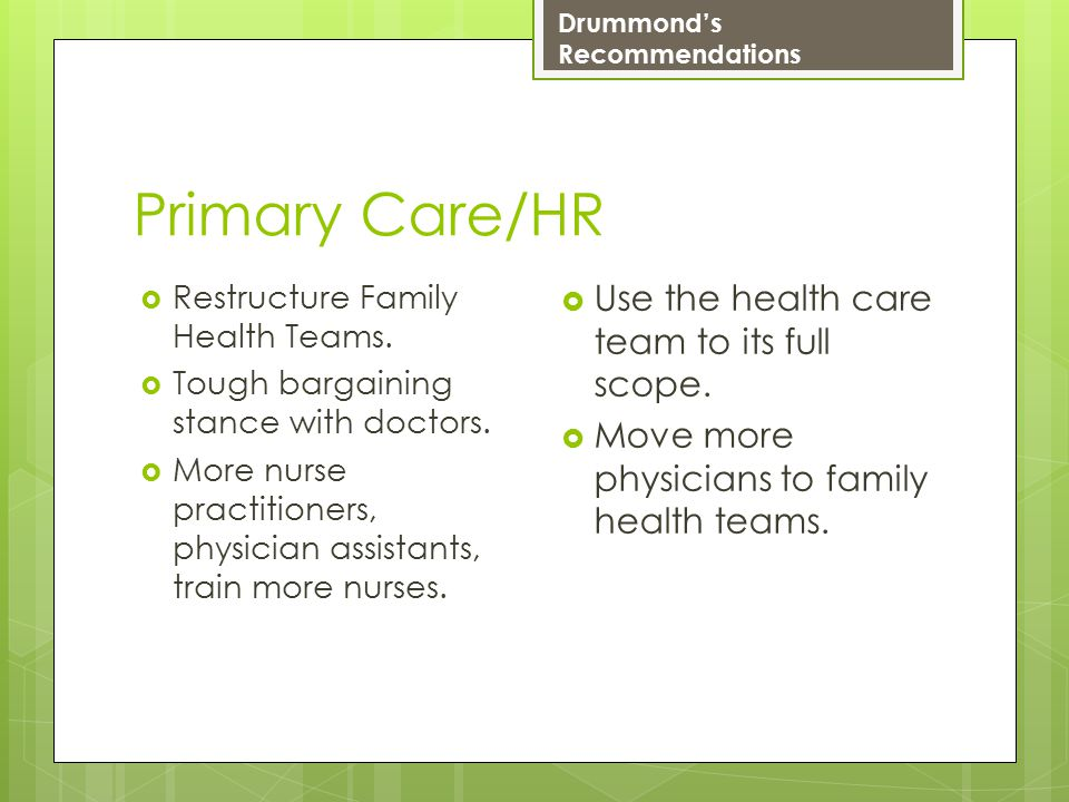 Primary Care/HR  Restructure Family Health Teams.