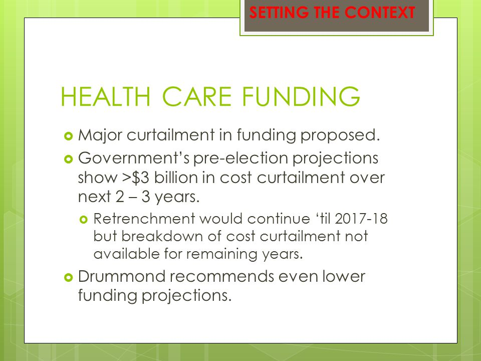 HEALTH CARE FUNDING  Major curtailment in funding proposed.