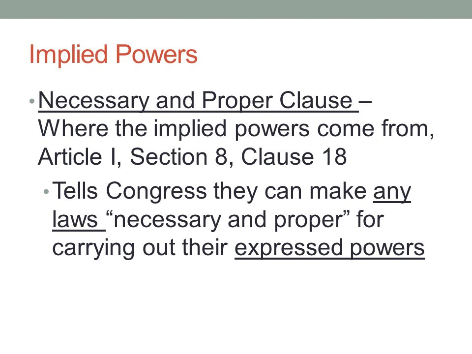 Other Expressed Powers Power over territories – Congress controls territories, and decides whether they become states or not Eminent Domain – Congress