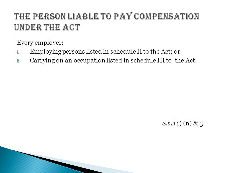 Every employer:- i. Employing persons listed in schedule II to the Act; or ii. Carrying on an occupation listed in schedule III to the Act. S.s2(1) (n