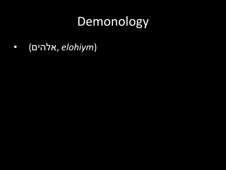 ( אלהים, elohiym) Demonology