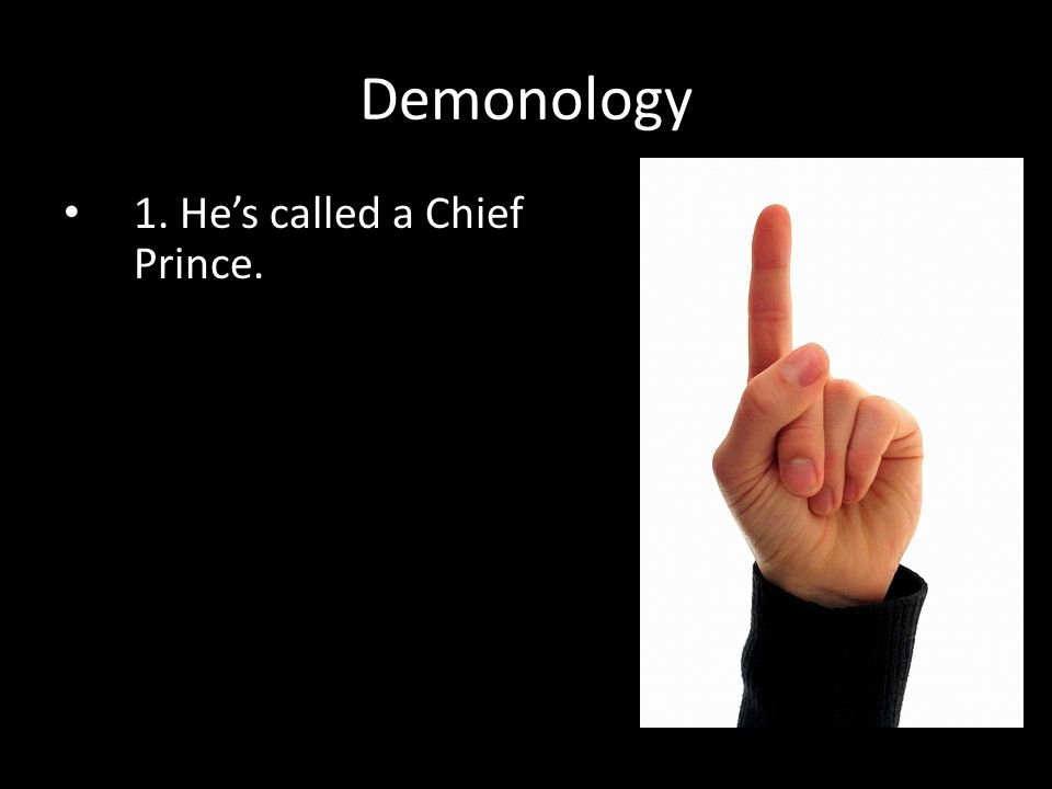 1. He's called a Chief Prince. Demonology
