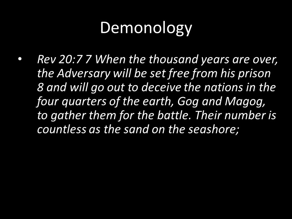 Rev 20:7 7 When the thousand years are over, the Adversary will be set free from his prison 8 and will go out to deceive the nations in the four quarters of the earth, Gog and Magog, to gather them for the battle.