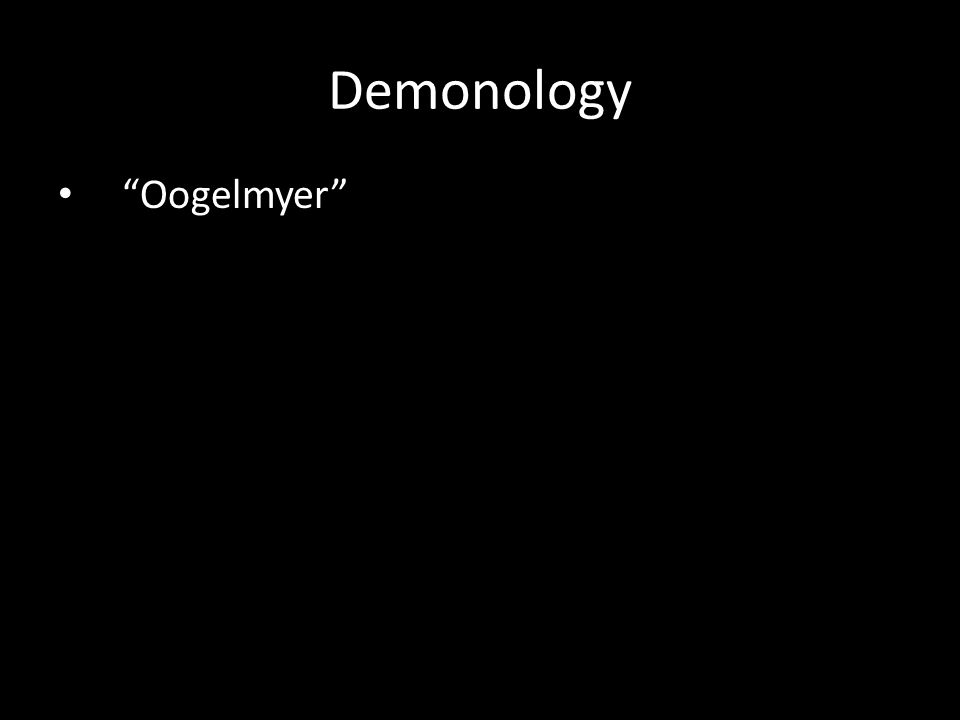 Oogelmyer Demonology