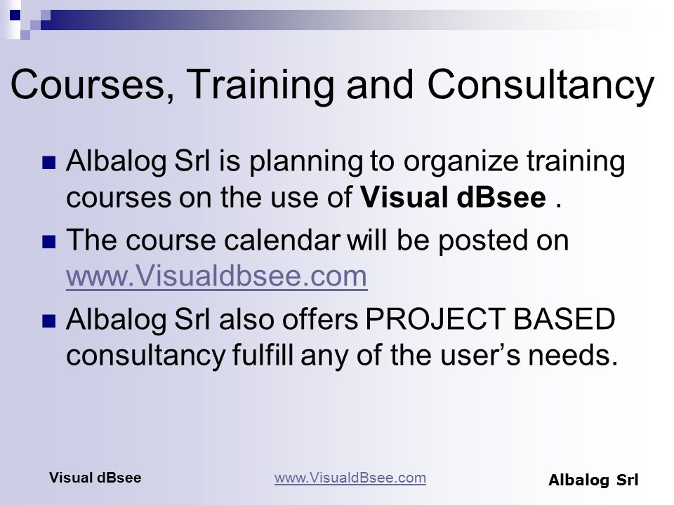 Courses, Training and Consultancy Albalog Srl is planning to organize training courses on the use of Visual dBsee.