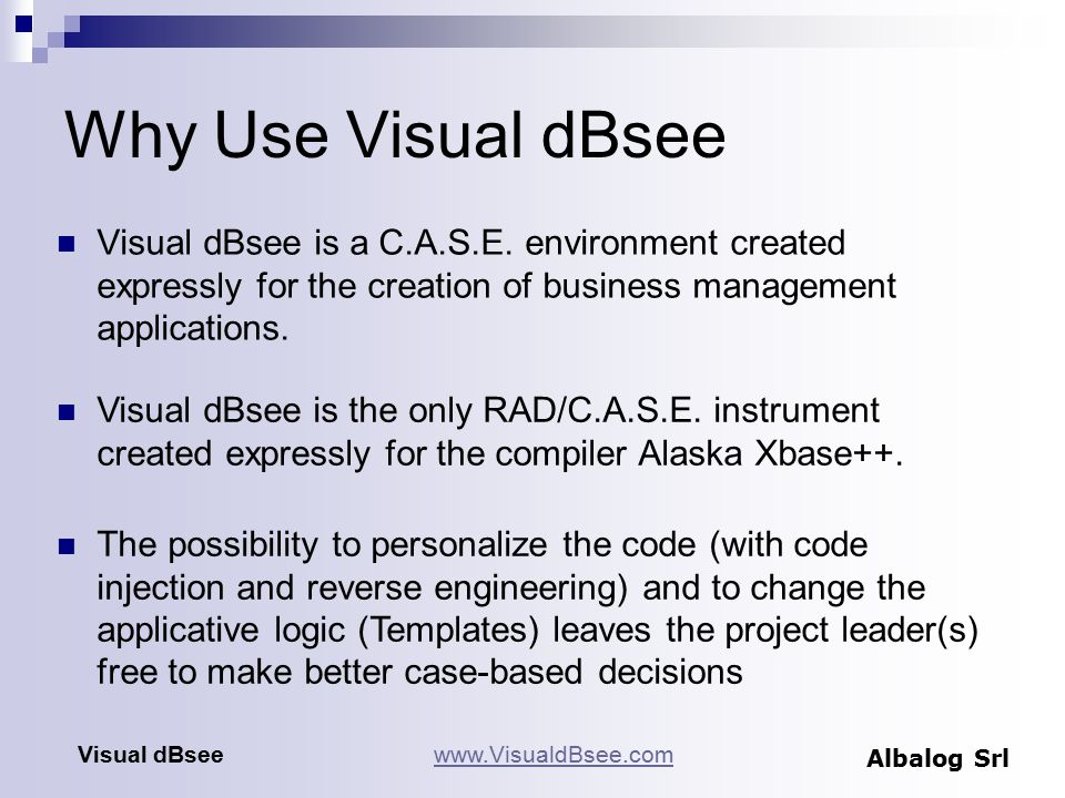 Why Use Visual dBsee Visual dBsee is a C.A.S.E.