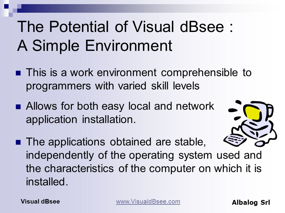 Ideas for the Future : Web Community Free User Areas  Forum Areas  Exchange and support between users  Template and plug-in exchange Area managed by Albalog  Update Download  Update of new documentation  Bug and Status reports  Support requests Visual dBseewww.VisualdBsee.com Albalog Srl