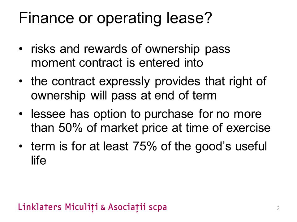 3 Contractual implications Rights in relation to supplier –Lessee may take action directly Rights in relation to third parties –Lessee may take action directly –Lessor has no responsibility