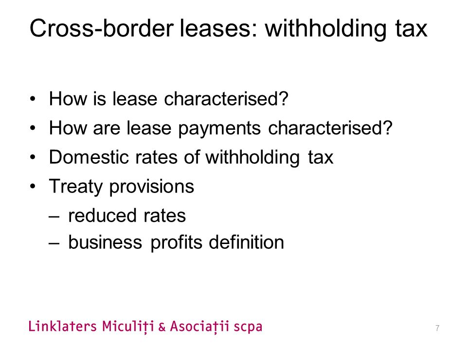 7 Cross-border leases: withholding tax How is lease characterised.