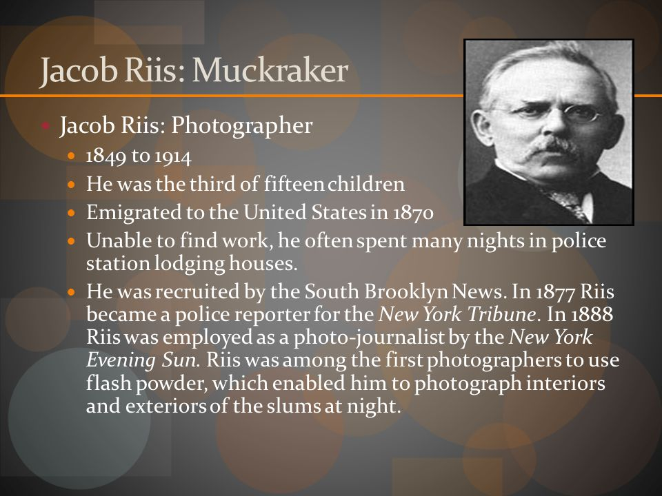 Muckrakers Muckrakers-reform journalists and novelist that wrote articles/works to promote progressive reform. Teddy Roosevelt gave the name- muckrake