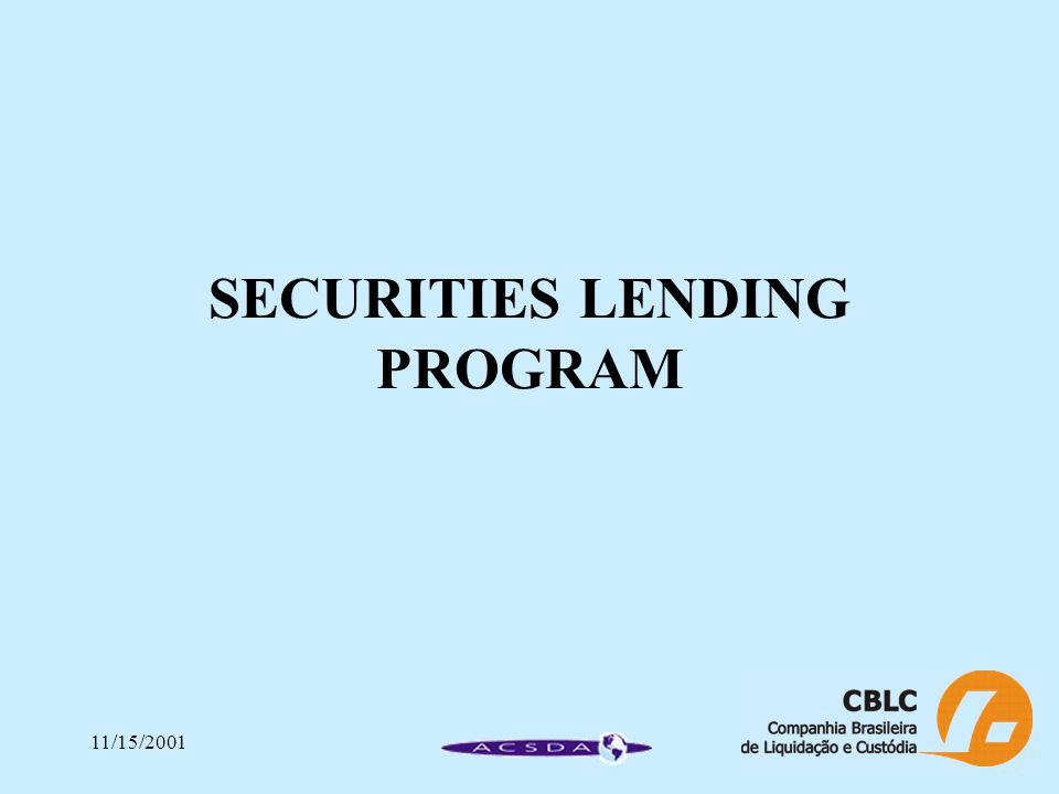 11/15/2001 SECURITIES LENDING PROGRAM
