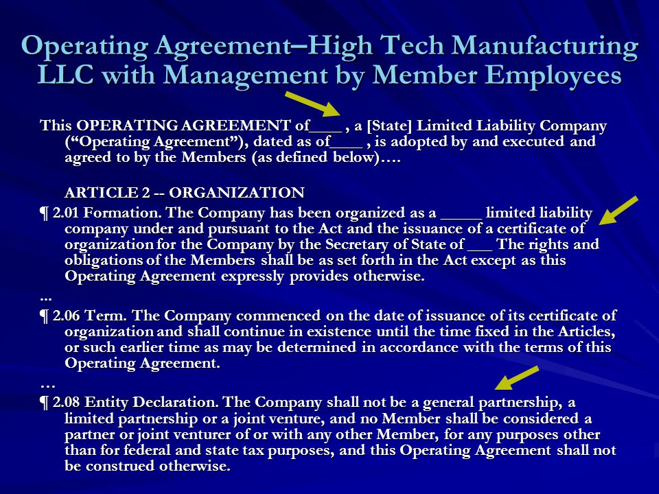 Operating Agreement – High Tech Manufacturing LLC with Management by Member Employees This OPERATING AGREEMENT of____, a [State] Limited Liability Company ( Operating Agreement ), dated as of____, is adopted by and executed and agreed to by the Members (as defined below)….