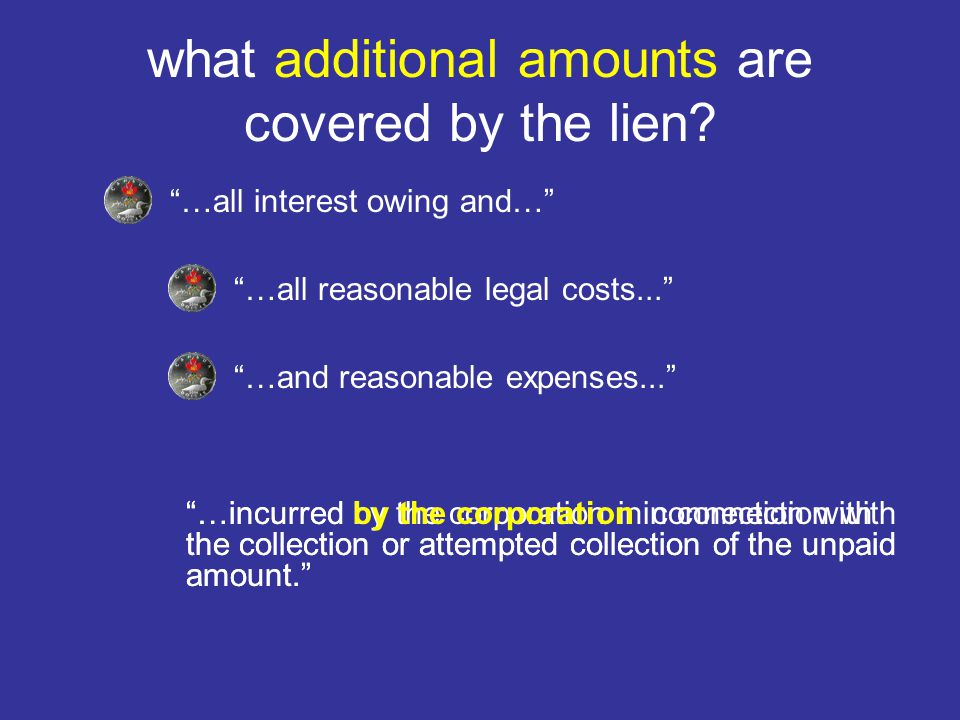 what additional amounts are covered by the lien.