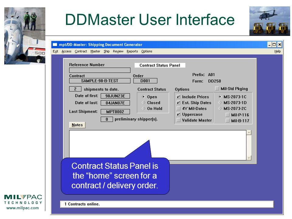 "www.milpac.com DDMaster User Interface Contract Status Panel is the ""home"" screen for a contract / delivery order."