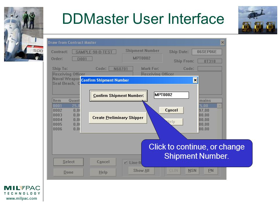 www.milpac.com DDMaster User Interface Click to continue, or change Shipment Number.