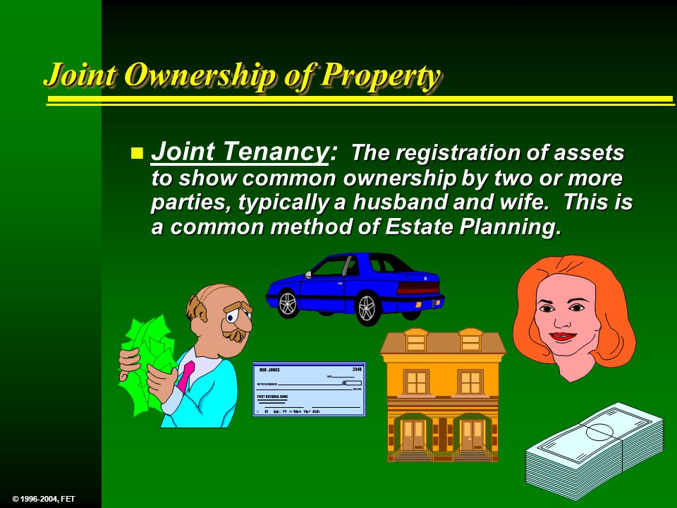 Joint Ownership of Property The registration of assets to show common ownership by two or more parties, typically a husband and wife.