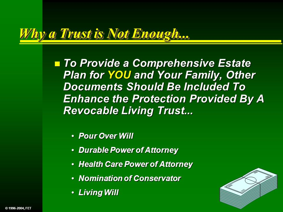 Why a Trust is Not Enough...