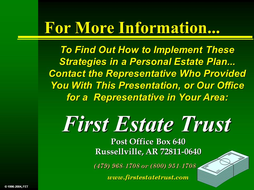 For More Information... To Find Out How to Implement These Strategies in a Personal Estate Plan...