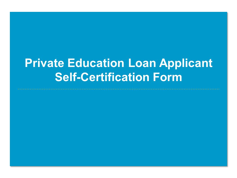 Private Education Loan Applicant Self-Certification Form