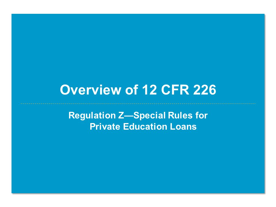 Overview of 12 CFR 226 Regulation Z—Special Rules for Private Education Loans