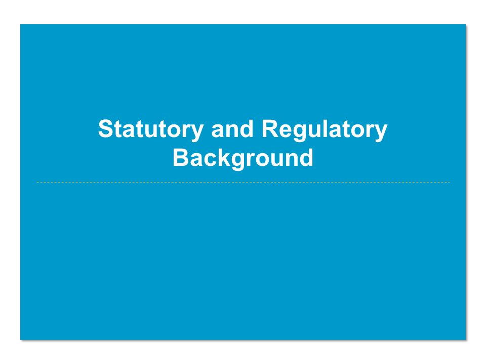 Statutory and Regulatory Background