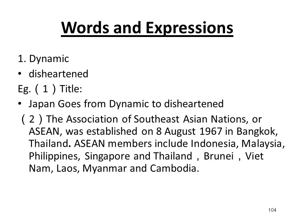 104 Words and Expressions 1.Dynamic disheartened Eg.