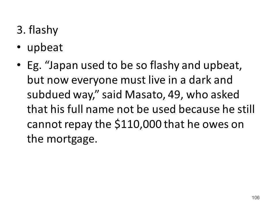 106 3. flashy upbeat Eg.