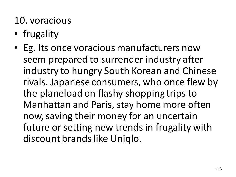 113 10. voracious frugality Eg.