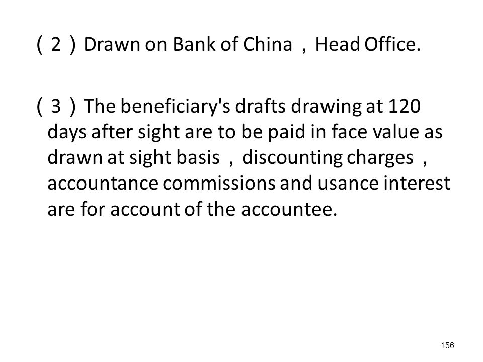 156 ( 2 ) Drawn on Bank of China , Head Office.