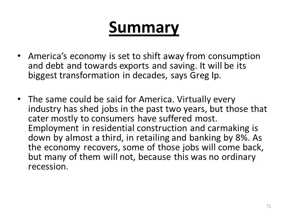 Summary America's economy is set to shift away from consumption and debt and towards exports and saving.