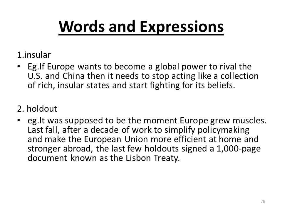 Words and Expressions 1.insular Eg.If Europe wants to become a global power to rival the U.S.