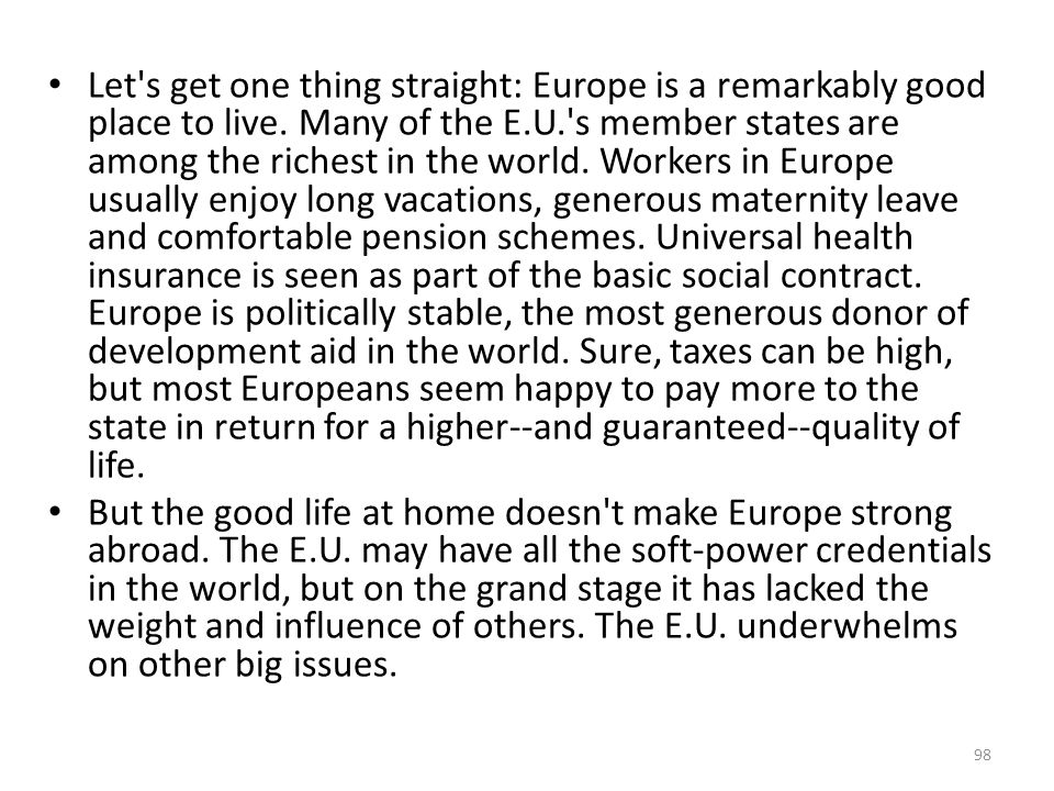 Let s get one thing straight: Europe is a remarkably good place to live.
