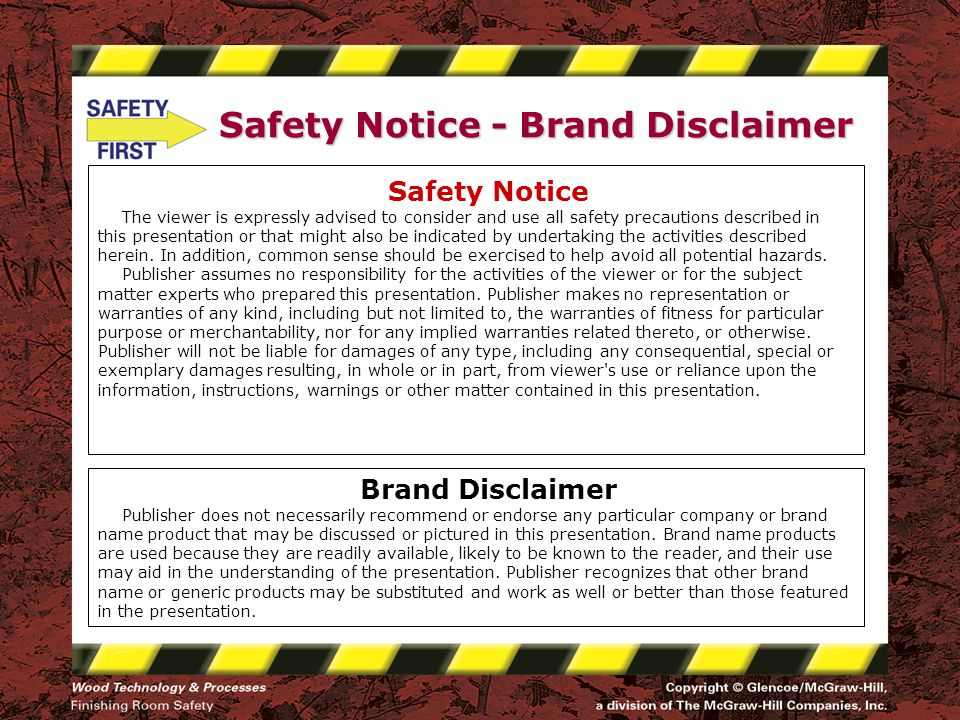 Safety Notice - Brand Disclaimer Safety Notice The viewer is expressly advised to consider and use all safety precautions described in this presentation or that might also be indicated by undertaking the activities described herein.