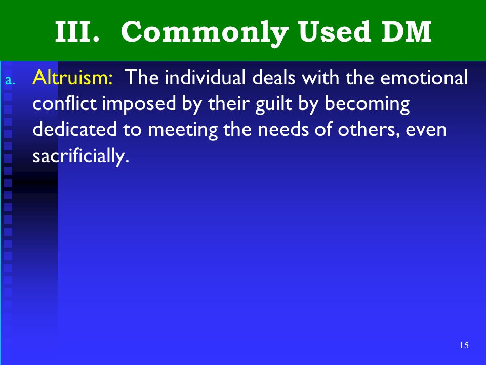 15 III. Commonly Used DM a.